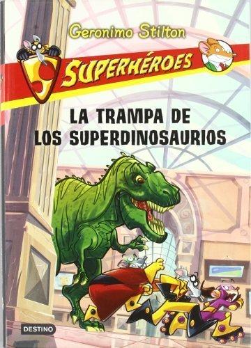 Superhéroes 5: La trampa de los dinosaurios (Spanish Edition) (Geronimo Stilton (Spanish)) by Stilton Geronimo (2013) Paperback