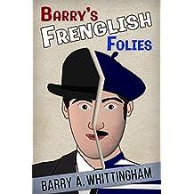 Barry's Frenglish Folies (English Edition)