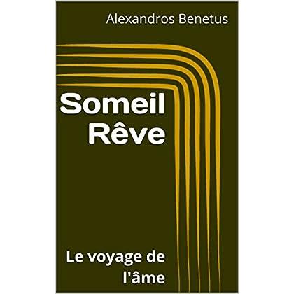 Someil Rêve: Le voyage de l'âme