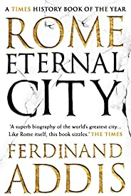 Rome: Eternal City (English Edition)