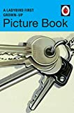 A Ladybird First Grown-Up Picture Book (Ladybirds for Grown-Ups)