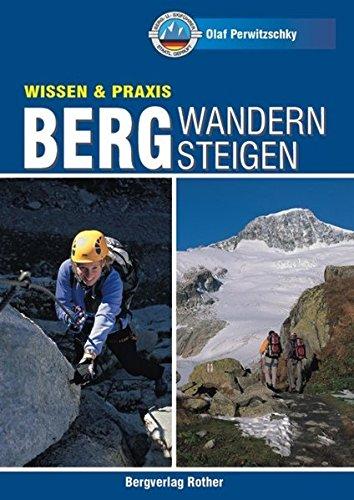 Bergwandern - Bergsteigen (Wissen & Praxis (Alpine Lehrschriften))