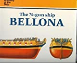 The 74-Gun-Ship Bellona (Anatomy of the Ship) by Brian Lavery (1999-08-01)