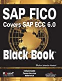 SAP FICO (Covers SAP ECC 6.0) Black Book