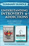 Summary Bundle: Understanding Introverts & Addictions | Readtrepreneur Publishing: Includes Summary of Quiet & Summary of Recovery