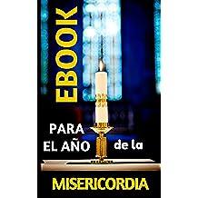 EBOOK para EL JUBILEO DE LA MISERICORDIA: Antología con 3 libros de ESPIRITUALIDAD (Libros recomendados, ebook de religion)