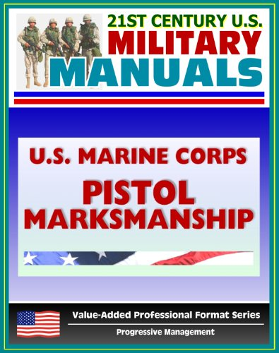 21st Century U.S. Military Manuals: U.S. Marine Corps (USMC) Pistol Marksmanship Marine Corps Reference Publication (MCRP) 3-01B (English Edition) -