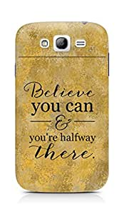 AMEZ believe you can and you are there halfway Back Cover For Samsung Grand Neo Plus