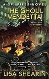 Ghoul Vendetta, The A Spi Files Novel