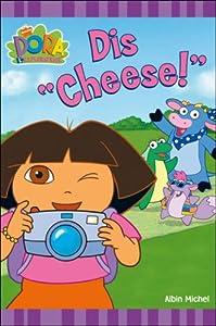 "Afficher ""Dora l'exploratrice Dis ""cheese !"""""