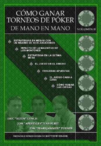Cómo Ganar Torneos de Póker de Mano en Mano Volumen 2 (Winning...