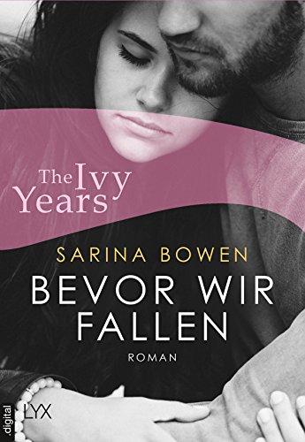 The Ivy Years - Bevor wir fallen (Ivy-Years-Reihe 1) von [Bowen, Sarina]