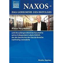 Naxos - Die Erfolgsgeschichte / Das Geheimnis des Erfolges