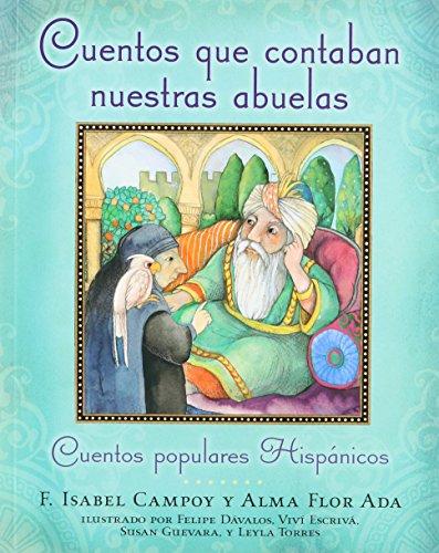 Cuentos Que Contaban Nuestras Abuelas (Tales Our Abuelitas Told): Cuentos Populares Hispánicos = Tales Our Abuelitas Told por Alma Flor Ada