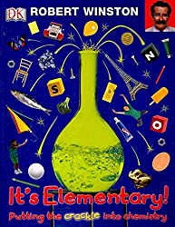 [(It's Elementary! : Putting the Crackle into Chemistry)] [By (author) Robert Winston] published on (September, 2010)