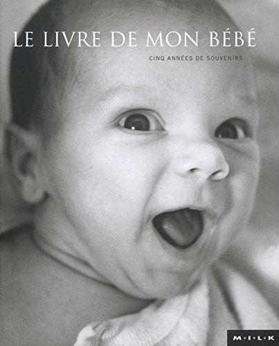 Le Livre de mon bébé par M.I.l.K