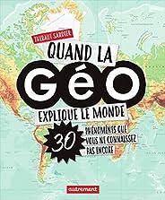 Quand la Géo explique le monde (Atlas pour tous)