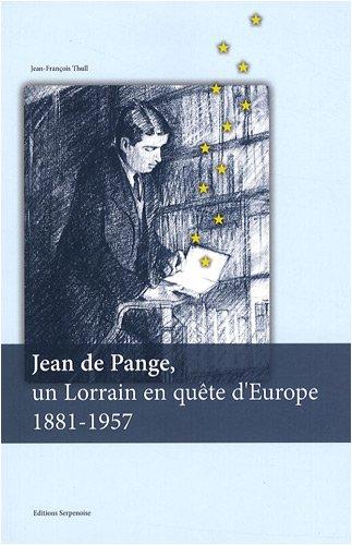 Jean de Pange, un Lorrain en quête d'Europe : 1881-1957