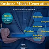 Business Model Generation a problem-solving approach: Use these 300 words/phrases to convert your local business leads (English Edition)