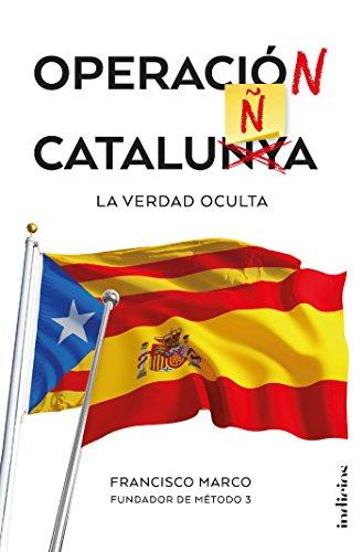 Operación Cataluña (Indicios no ficción) por Francisco Marco