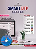 Smart DTP Course (Free Software DVD) (Self Learning book for Type Setting, Layout Designing, Page Making, Photo Editing, Logo Designing & Object Designing etc.)