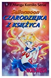 Czarodziejka z Ksiezyca (Sailor Moon) (Tom 1) [KOMIKS]