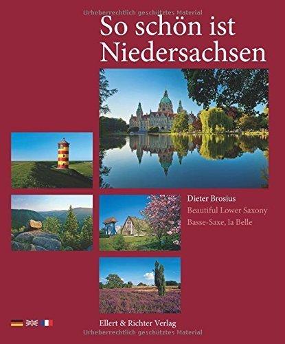 So schön ist Niedersachsen: Beautiful Lower Saxony / Basse-Saxe, la Belle by Dieter Brosius (2013-03-01)