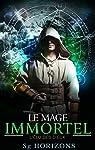 Le mage immortel, tome 1 : L'élu des dieux par Horizons