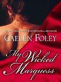 My Wicked Marquess (Thorndike Romance) by Gaelen Foley (2009-12-09)