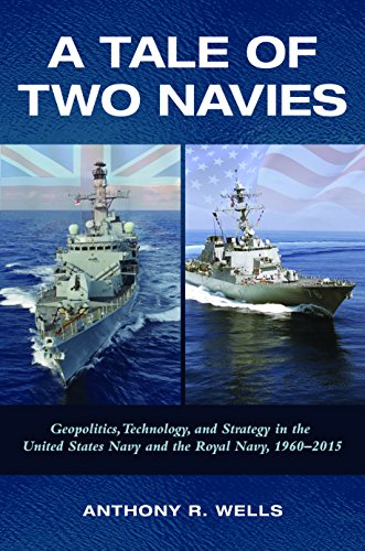 a-tale-of-two-navies-geopolitics-technology-and-strategy-in-the-united-states-navy-and-the-royal-nav