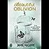 Beautiful Oblivion: Et si le droit chemin n'était pas toujours le bon ?