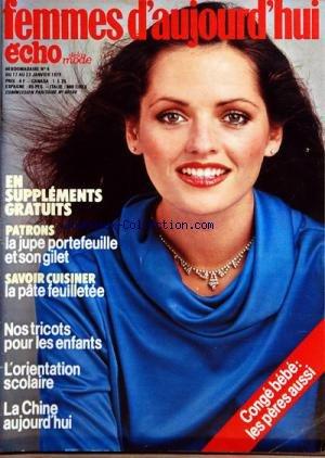 FEMMES D'AUJOURD'HUI ECHO DE LA MODE [No 4] du 17/01/1979 - PATRONS - LA JUPE PORTEFEUILLE ET SON GILET SAVOIR CUISINER - LA PATE FEUILLETEE NOS TRICOTS POUR LES ENFANTS L'ORIENTATION SCOLAIRE LA CHINE AUJOURD'HUI CONGE BEBE - LES PERES