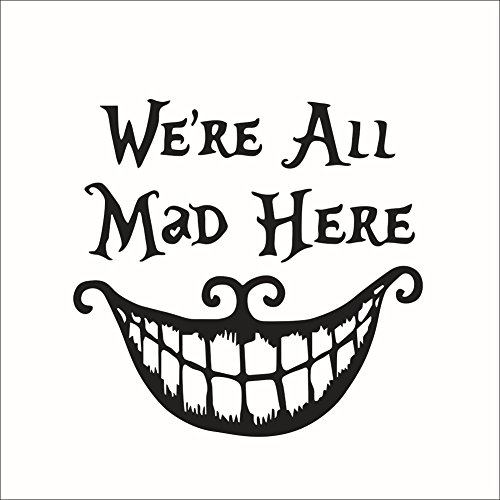 CAOLATOR Wandtattoo Englische Spruch We're All Mad Here. / PVC Aufkleber Wandaufkleber Schwarz 41 * 42CM / Halloween Wandsticker Für die Wanddekoration Schlafzimmer Kinderzimmer Wohnzimmer (Alle Schwarz Halloween Kontakte)