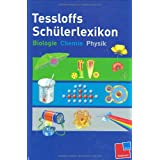 Tessloffs Schülerlexikon Biologie, Chemie, Physik
