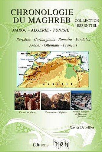 Chronologie du Maghreb : Maroc, Algérie, Tunisie