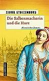 Silvia Stolzenburg: Die Salbenmacherin und die Hure
