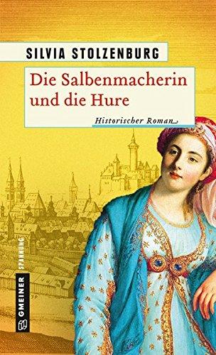 Stolzenburg, Silvia: Die Salbenmacherin und die Hure
