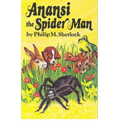 [(Anancy the Spider Man)] [ By (author) Philip M. Sherlock, Illustrated by Marcia Brown ] [July, 1983]
