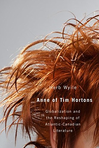 anne-of-tim-hortons-globalization-the-reshaping-of-atlantic-canadian-literature