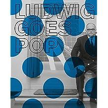 Ludwig goes Pop: Museum Ludwig, Köln