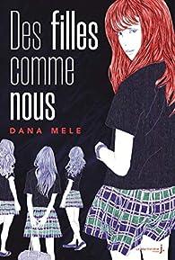 Des Filles comme nous par Dana Mele
