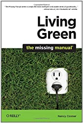 Living Green: The Missing Manual (Missing Manuals)