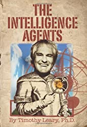 The Intelligence Agents by Timothy Leary (2014-02-27)