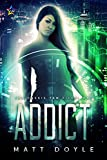 Addict (The Cassie Tam Files Book 1) by Matt Doyle