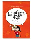 Das Miss Bizzy–Prinzip: Erfolgreich Gründen für kreative, intuitive Köpfe