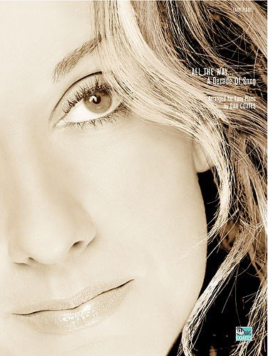 celine-dion-all-the-way-a-decade-of-song-easy-piano-for-pianoforte-voce-e-chitarra