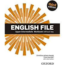 English File third edition: English File Upper-Intermediate: Work Book Without Key (3rd Edition)