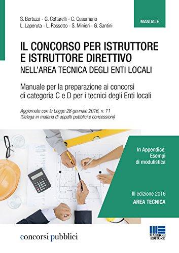 Il concorso per istruttore e istruttore direttivo nell'area tecnica degli enti locali. Manuale per la preparazione ai concorsi di categoria C e D per i tecnici