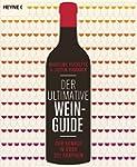 Der ultimative Wein-Guide: Zum Kenner...