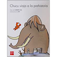 Chucu Viaja A La Prehistoria (Colegitos)